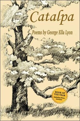 Catalpa: Poems by George Ella Lyon