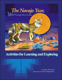 The Navajo Year, Walk Through Many Seasons: Activities for Learning and Exploring