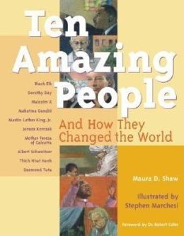 Ten Amazing People: And How They Changed the World