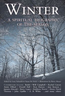 Winter: A Spiritual Biography of the Season