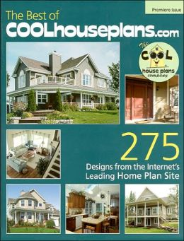 The Best of COOLhouseplans.com: Over 300 Designs from the Internet's Leading Home Plan Site