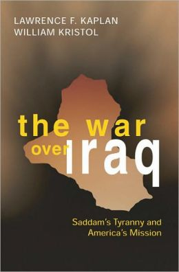 War over Iraq: Saddam's Tyranny and America's Mission