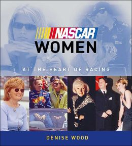 NASCAR Women: At the Heart of Racing