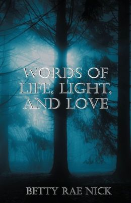 Words Of Life, Light, And Love