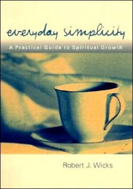 Everyday Simplicity: A Practical Guide to Spiritual Growth