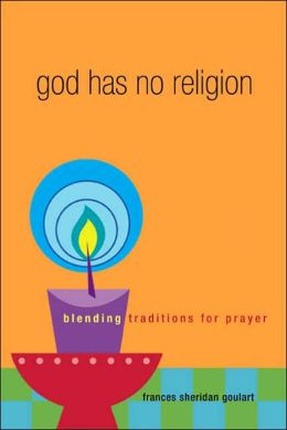 God Has No Religion: Blending Traditions for Prayer
