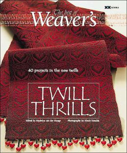 Twill Thrills: 36 Projects in the New Twills (The Best of Weaver's Series)