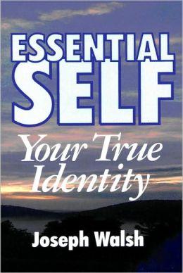 Essential Self: Your True Identity
