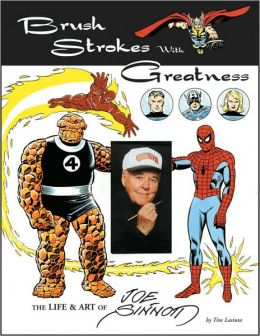 Brush Strokes with Greatness: The Life and Art of Joe Sinnott