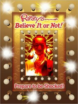 Ripley's Believe It Or Not!: Prepare to Be Shocked!