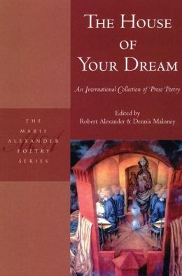 The House of Your Dream: An International Collection of Prose Poetry