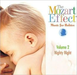 Mozart Effect Music for Babies V.2: Nighty Night