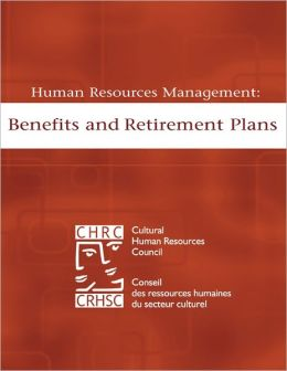 Human Resources Management: Benefits and Retirement Plans