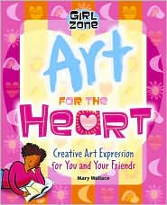 Art for the Heart: Creative Art Expression for You and Your Friends
