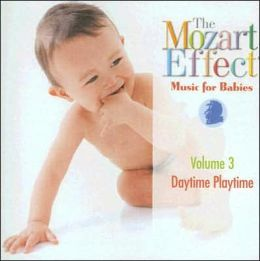 The Mozart Effect: Music Babies, Volume 3: Daytime Playtime