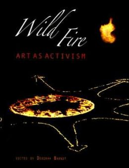 Wild Fire: Art as Activism