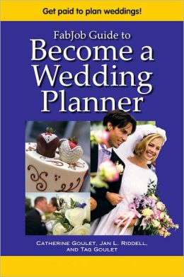 FabJob Guide to Become a Wedding Planner by Catherine ...