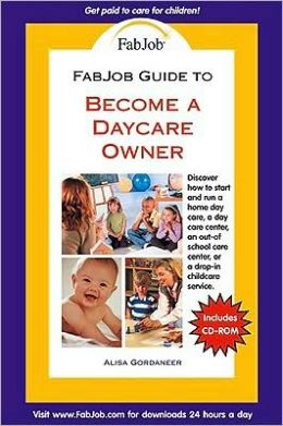 Become a Daycare Owner [With CDROM]