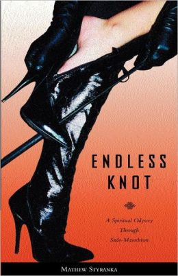 Endless Knot: A Spiritual Odyssey Through Sado-Masochism