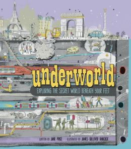 Underworld: Exploring the Secret World Beneath Your Feet