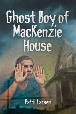Ghost Boy of Mackenzie House