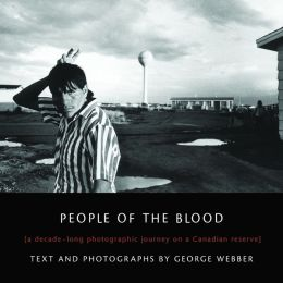 People of the Blood: A Decade-Long Photographic Journey on a Canadian Reserve