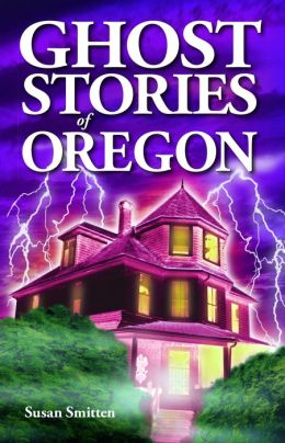 Ghost Stories of Oregon