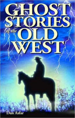Ghost Stories of the Old West (Volume 1)