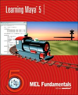 Learning Maya 5: MEL Fundamentals with CD