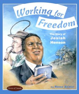 Working for Freedom: The Story of Josiah Henson