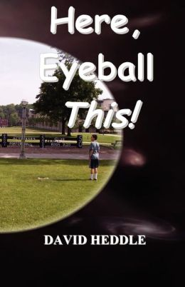 Here, Eyeball This!