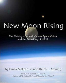New Moon Rising: The Making of America's New Space Vision and the Remaking of NASA