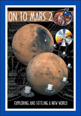 On to Mars 2 Volume 2: Exploring and Settling a New World