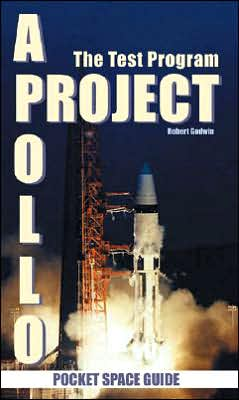 Project Apollo: The Test Program: Volume 1
