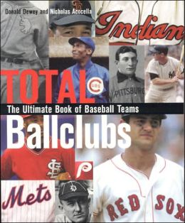 Total Ballclubs: The Ultimate Book of Baseball Franchises