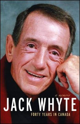 Jack Whyte: Forty Years in Canada - A Memoir