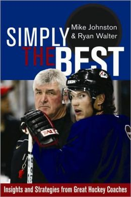 Simply the Best: Insights and Strategies from Great Hockey Coaches