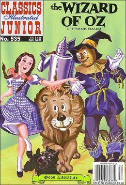 The Wizard of OZ (Classics Illustrated Junior Series)
