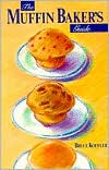 The Muffin Baker's Guide