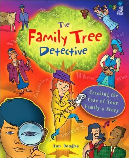 The Family Tree Detective: Cracking the Case of Your Family's Story