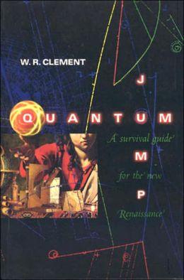 Quantum Jump: A Survival Guide for the New Renaissance