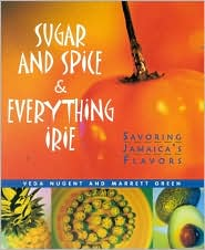 Sugar and Spice and Everything Irie: Savoring Jamaica's Flavors
