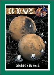 On to Mars: Colonizing a New World