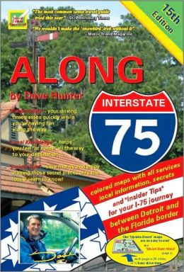 Along Interstate-75: Local Knowledge for I-75 Travellers Between Detroit and the Florida Border
