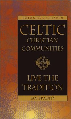 Celtic Christian Communities: Live the Tradition