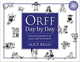 Orff Day by Day: Classroom Projects in Music and Movement