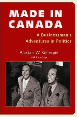 Made in Canada: A Businessman's Adventures in Politics