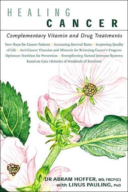 Healing Cancer: Complementary Vitamin and Drug Treatments