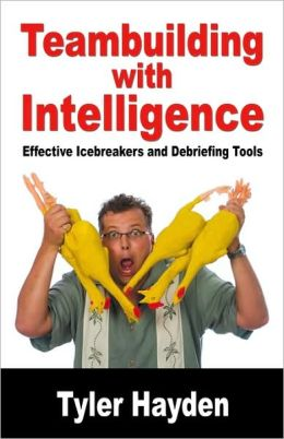 Teambuilding With Intelligence - Effective Icebreakers And Debriefing Tools