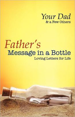 Father's Message In A Bottle - Loving Letters For Life
